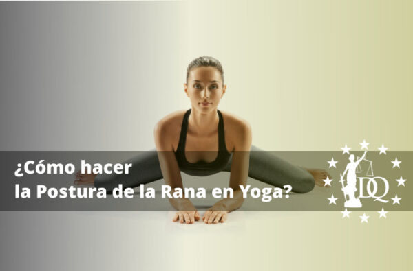 Cómo hacer la Postura de la Rana en Yoga