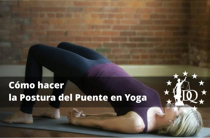 Cómo hacer la Postura del Puente en Yoga facilmente